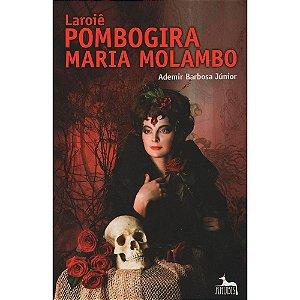 Livro - Laroiê Pombogira Maria Molambo