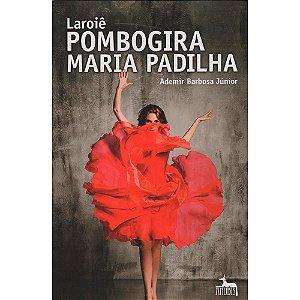 Livro - Pombogira Maria Padilha