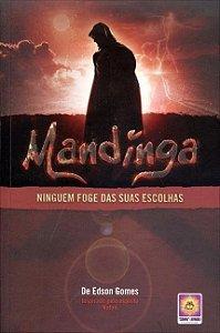 Livro - Mandinga Minguém Foge das Suas Escolhas