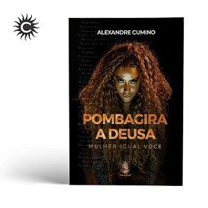 Livro - Pomba-Gira a Deusa - Alexandre Cumino