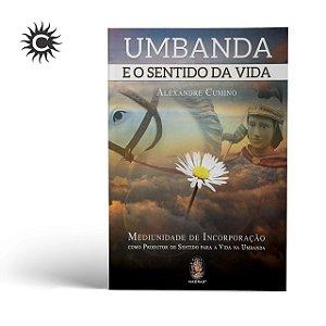 Livro - Umbanda e o sentido da vida - ALEXANDRE CUMINO