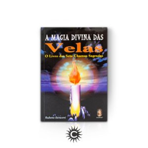 """Livro - A Magia Divina  das Velas  """"O Livro das Sete Chamas Sagradas """""""