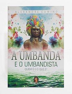 Livro - A Umbanda E O Umbandista -  Alexandre Cumino