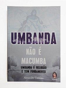 Livro - UMBANDA NÃO É MACUMBA - ALEXANDRE CUMINO