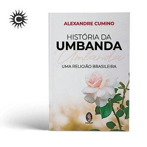 Livro - A Historia da Umbanda - Alexandre Cumino