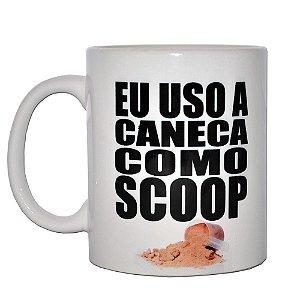 Caneca (350ml) - Eu uso a caneca como Scoop