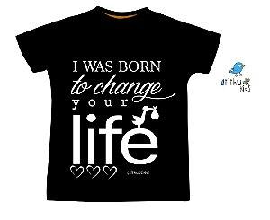 Camiseta Nasci para mudar sua vida - Preta