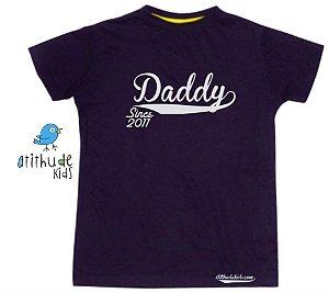 Camiseta Daddy Since (escolha o ano) - Preta | Manga Curta