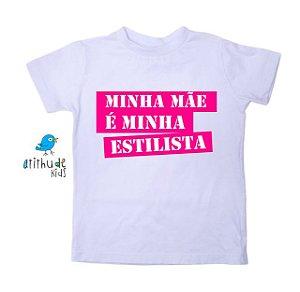 Camiseta Minha mãe é minha estilista - Rosa