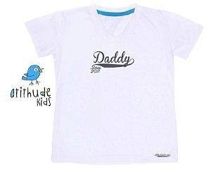 Camiseta Daddy Since (escolha o ano) - Branca | Manga Curta