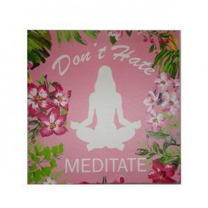 Quadro Don't Hate Meditate