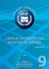 Coleção Cadernos IRIB nº 9 - Cédulas de Crédito no Registro de Imóveis - Burtet, Tiago Machado - 1ª Edição
