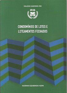 Coleção Cadernos IRIB - Condomínio de Lotes e Loteamentos Fechados - Kern, Marinho Dembinski