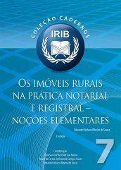 Coleção Cadernos IRIB nº 7 - Os imóveis rurais na prática notarial e registral - Noções Elementares - Souza, Eduardo Pacheco Ribeiro de  - 2ª Edição