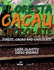 Floresta, cacau e chocolate