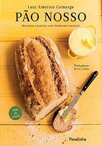 Pão Nosso - Receitas Caseiras Com Fermento Natural