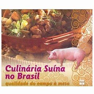 Culinaria suína no Brasil - Qualidade do campo a Mesa