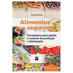 Alimentos Seguros - Ferramentas Para Gestão e Controle de Produção e Distribuição