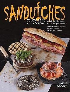 Sanduíches especiais: Receitas clâssicas e contemporanêas
