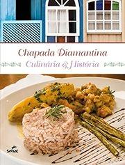 Chapada Diamantina - Culinária & História