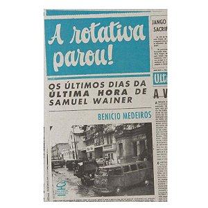 A Rotativa Parou - Benicio Medeiros