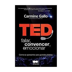 Ted: Falar, Convencer, Emocionar - Carmine Gallo