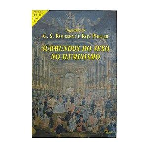 Submundos do Sexo no Iluminismo - G. S. Rousseau e Roy Porter