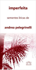 04 imperfeita: sementes líricas de andrea pelegrinelli