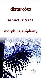 11 distorções: sementes líricas de morphine epiphany