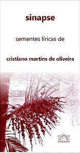 12 sinapse: sementes líricas de cristiano martins de oliveira