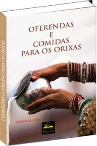 Livro de Oferendas e comidas para os Orixás