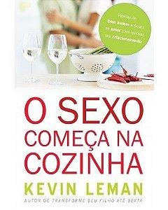 O SEXO COMEÇA NA COZINHA (KEVIN LEMAN)