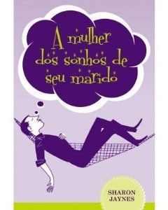 A MULHER DOS SONHOS DE SEU MARIDO