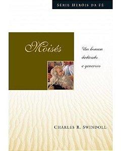 MOISÉS - HERÓIS DA FÉ (CHARLES R. SWINDOLL)