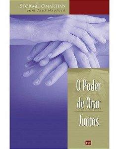 O PODER DE ORAR JUNTOS (STORMIE OMARTIAN)