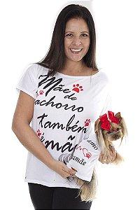 Mãe de cachorro também é mãe (ADULTO) e EU TE AMO MAMÃE (PET) - juntas ou separadas!