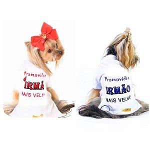 """CAMISETA PET """"PROMOVIDA (O) A IRMA MAIS VELHA (O) """""""