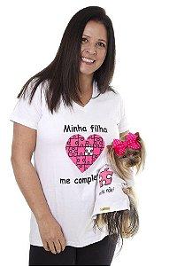 CAMISETA ADULTO TAL MAE TAL PET MINHA FILHA ME COMPLETA (pet não incluso)