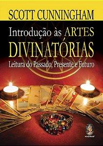 Introdução às Artes Divinatórias -Leitura do Passado, Presente e Futuro