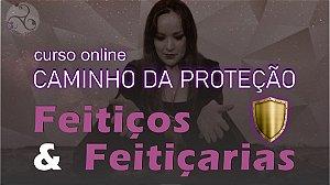Feitiços e Feitiçarias – Caminho da Proteção - Curso Online Gravado