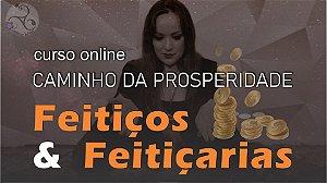 Feitiços e Feitiçarias – Caminho da Prosperidade - Curso Online Gravado