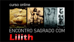 Encontro Sagrado com Lilith - Curso Online Gravado