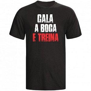CAMISETA CALA A BOCA E TREINA