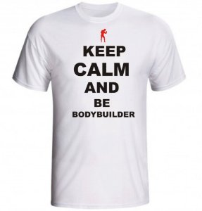 CAMISETA KEEP CALM AND BE BODYBUILDER