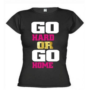 Camiseta Baby Look Go Hard Or Go Home