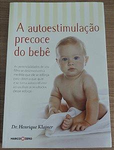 A Autoestimulação Precoce do Bebê - Dr. Henrique Klajner
