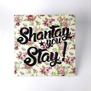 """Quadro Decorativo """"Shantay, you Stay!"""""""