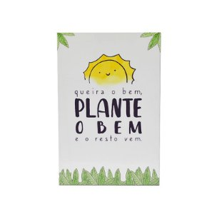 PLACA DECORATIVA - GOOD VIBES PLANTE O BEM