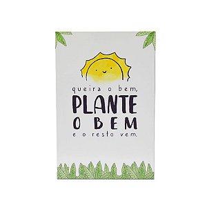 PLACA DECORATIVA - GOOD VIBES PLANTE O BEM