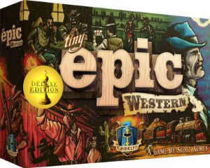 TINY EPIC WESTERN - DELUXE EDITION KICKSTARTER